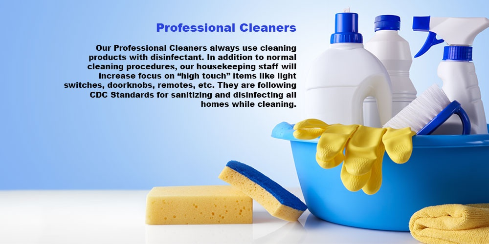 Our homes are cleaned professionally!
